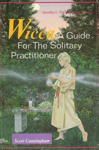 Wicca, A Guide for the Solitary Practitioner